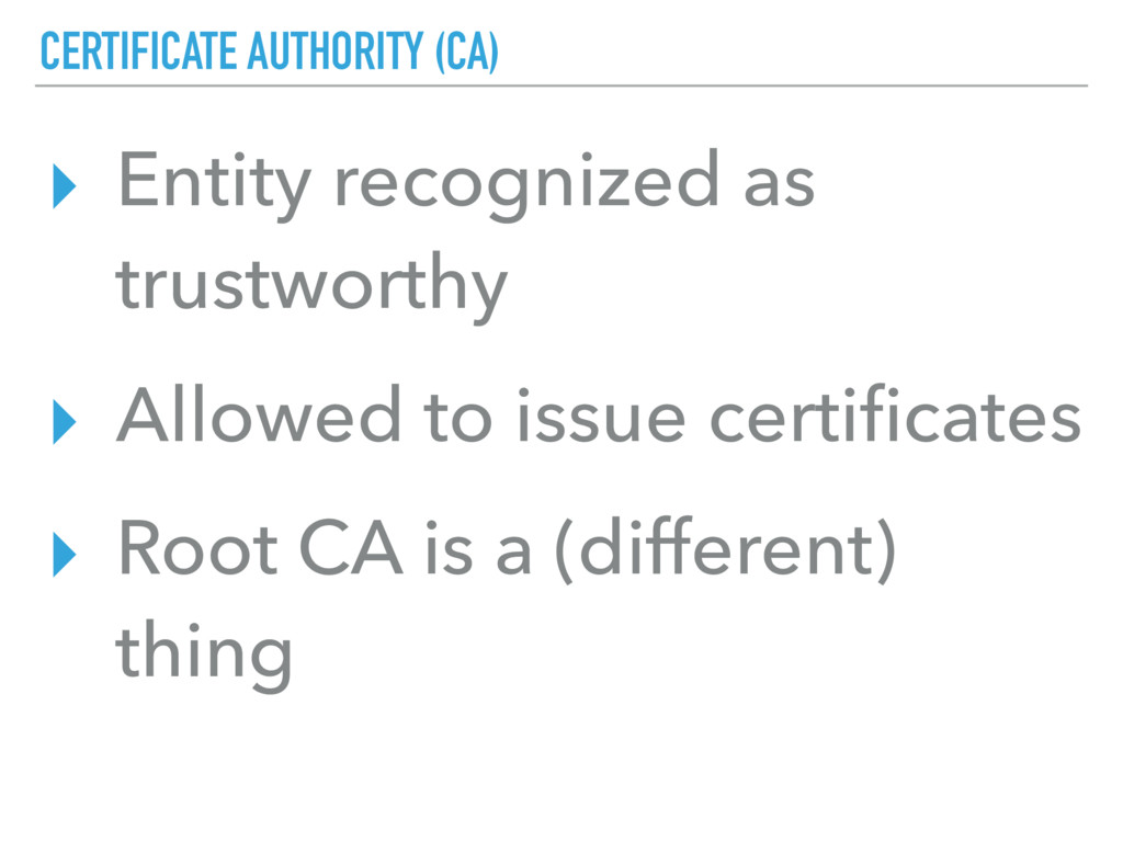 CERTIFICATE AUTHORITY (CA) ▸ Entity recognized ...