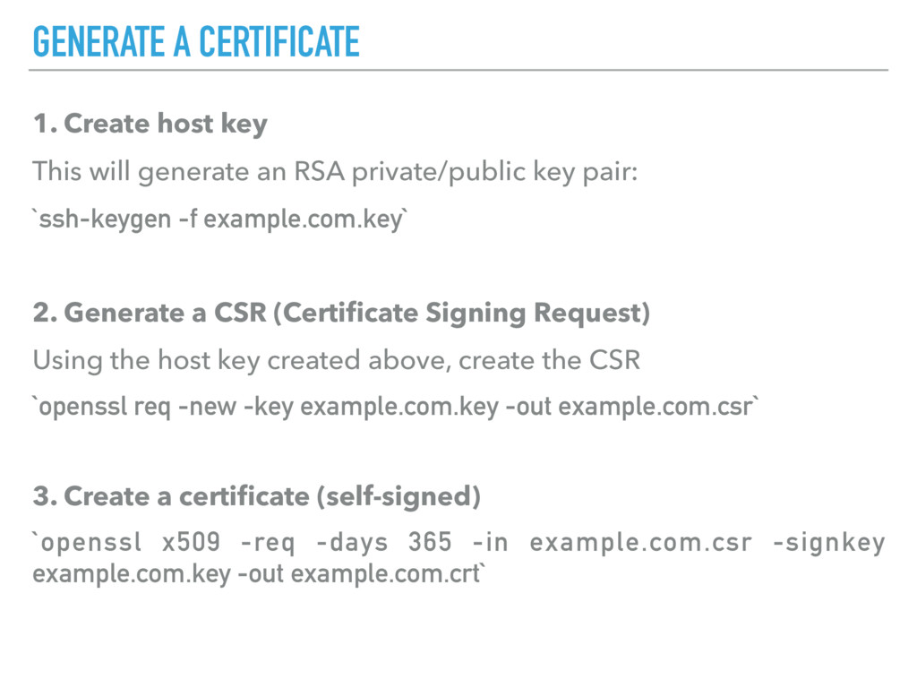 GENERATE A CERTIFICATE 1. Create host key This ...