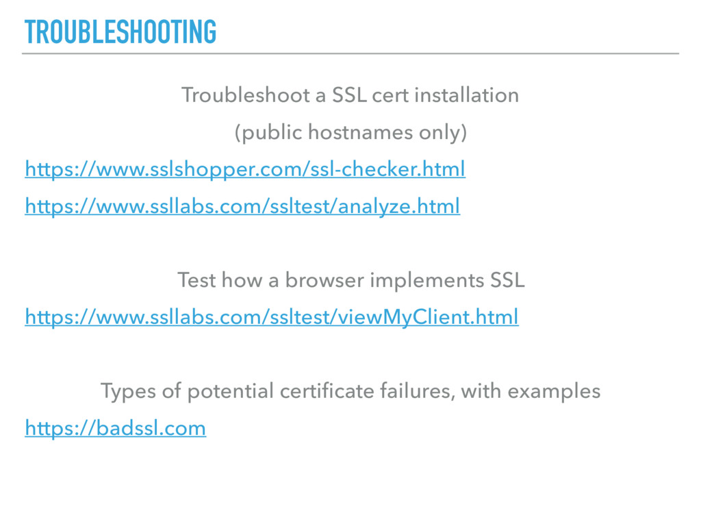 TROUBLESHOOTING Troubleshoot a SSL cert install...