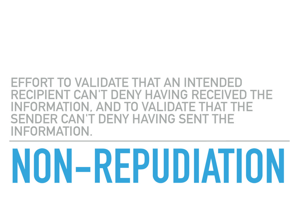 NON-REPUDIATION EFFORT TO VALIDATE THAT AN INTE...
