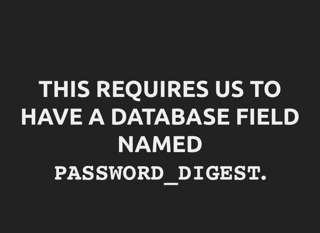 THIS REQUIRES US TO HAVE A DATABASE FIELD NAMED...
