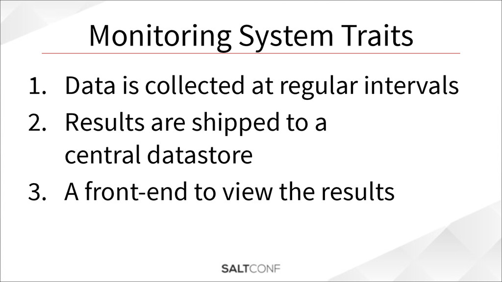 Monitoring System Traits 1. Data is collected a...