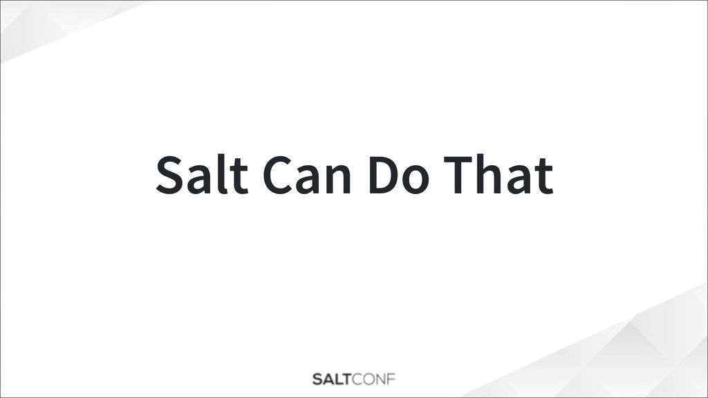 Salt Can Do That