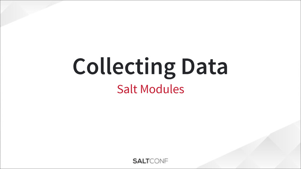 Collecting Data Salt Modules