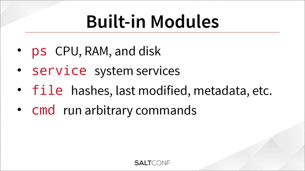 Built-in Modules • ps CPU, RAM, and disk • serv...
