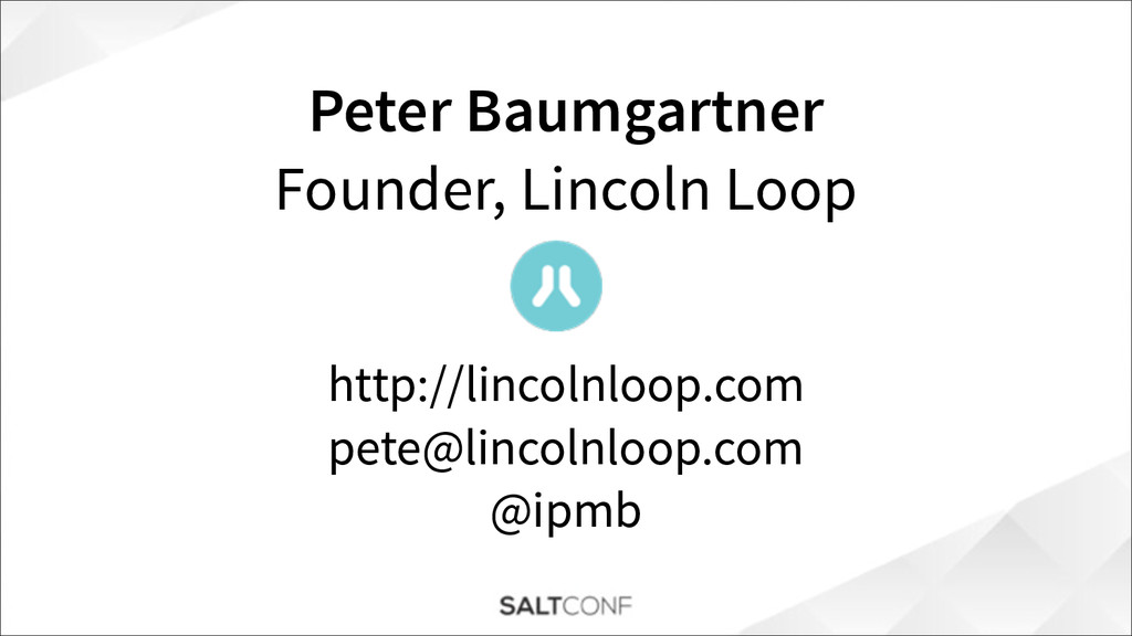 Peter Baumgartner Founder, Lincoln Loop ! ! htt...