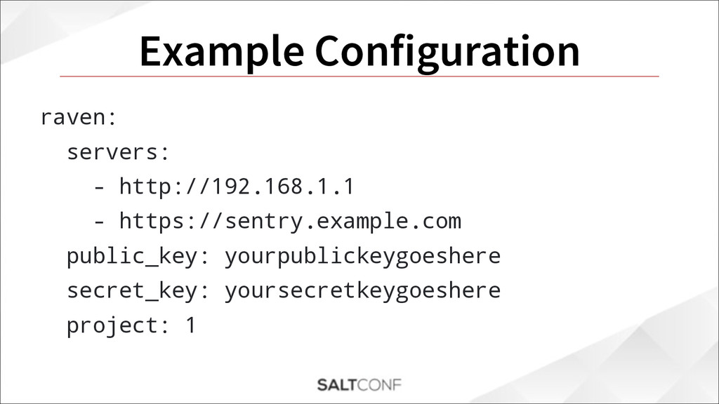 Example Configuration raven: servers: - http://...