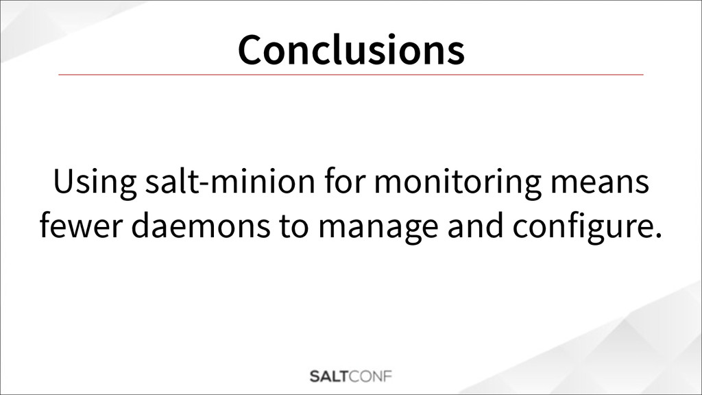 Conclusions Using salt-minion for monitoring me...
