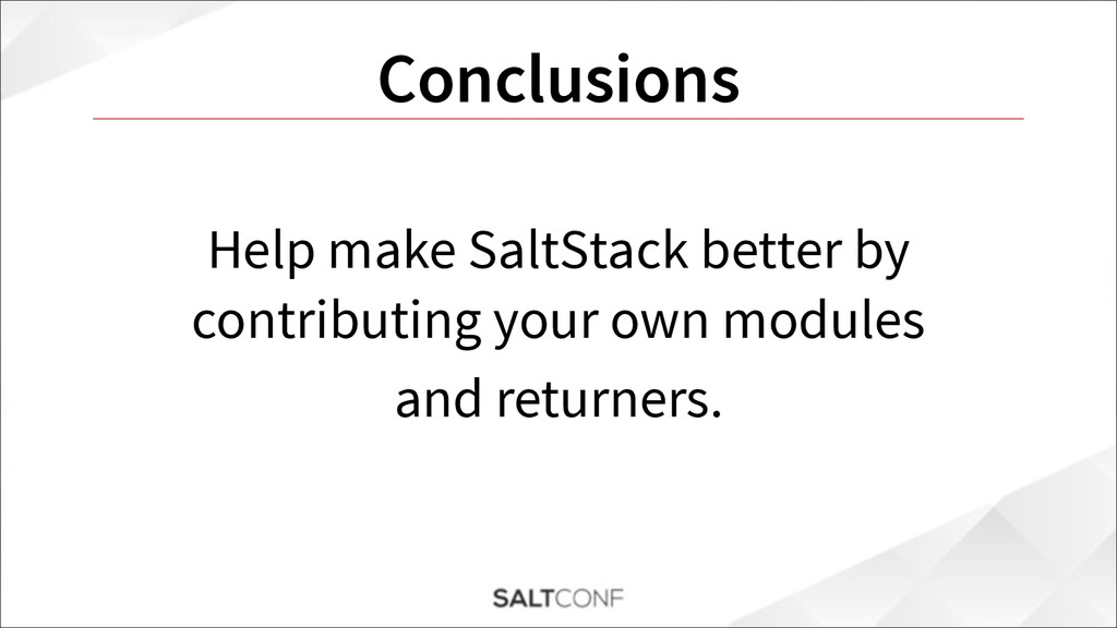 Conclusions Help make SaltStack better by contr...