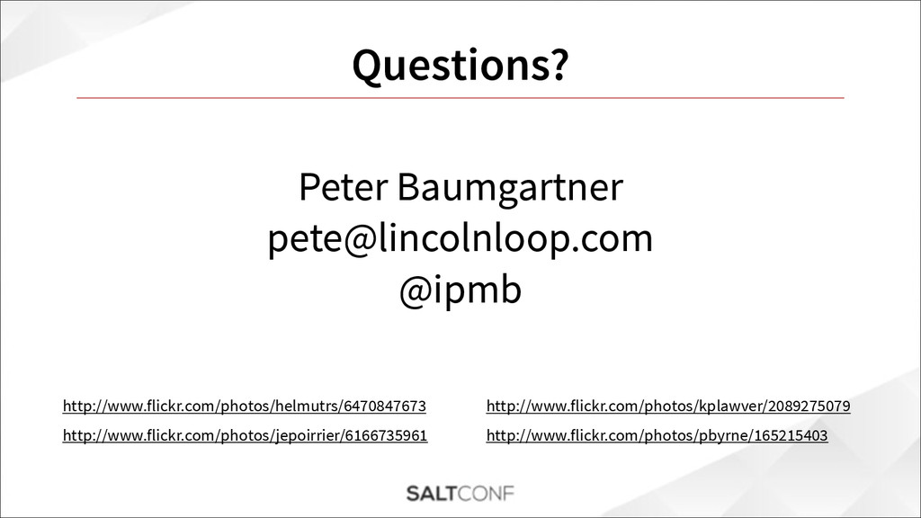 Questions? http://www.flickr.com/photos/helmutr...