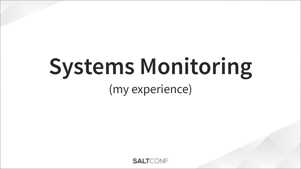 Systems Monitoring (my experience)