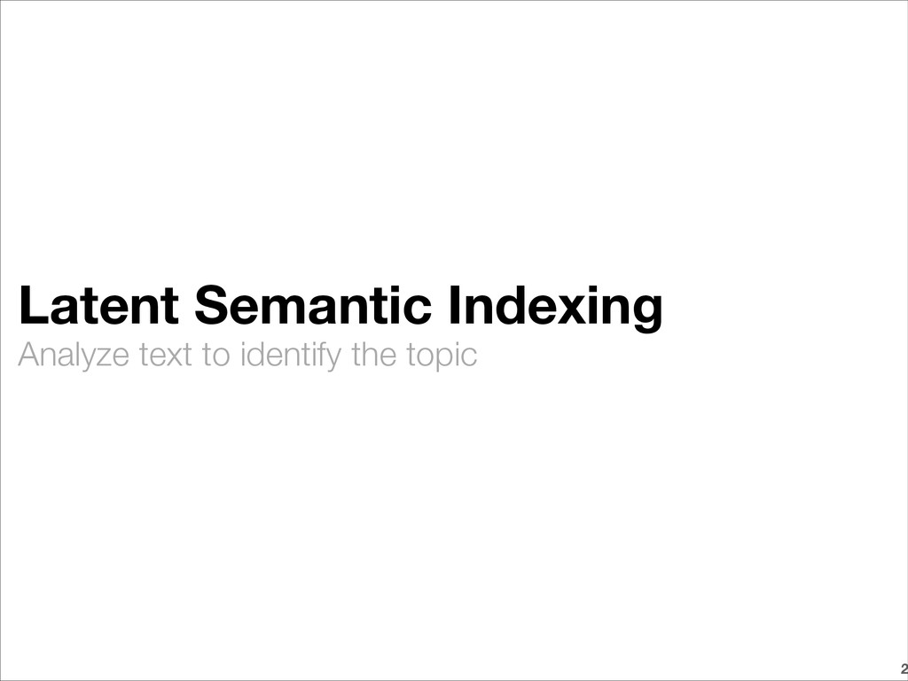 Analyze text to identify the topic Latent Seman...
