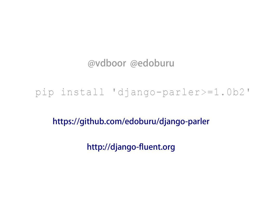 @vdboor @edoburu pip install 'django-parler>=1....