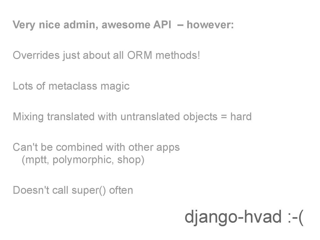 django-hvad :-( Very nice admin, awesome API – ...