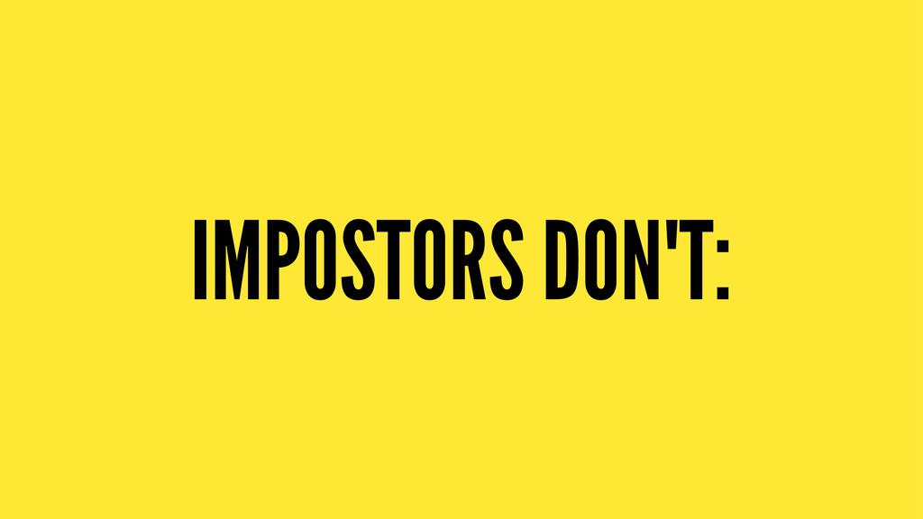 IMPOSTORS DON'T: