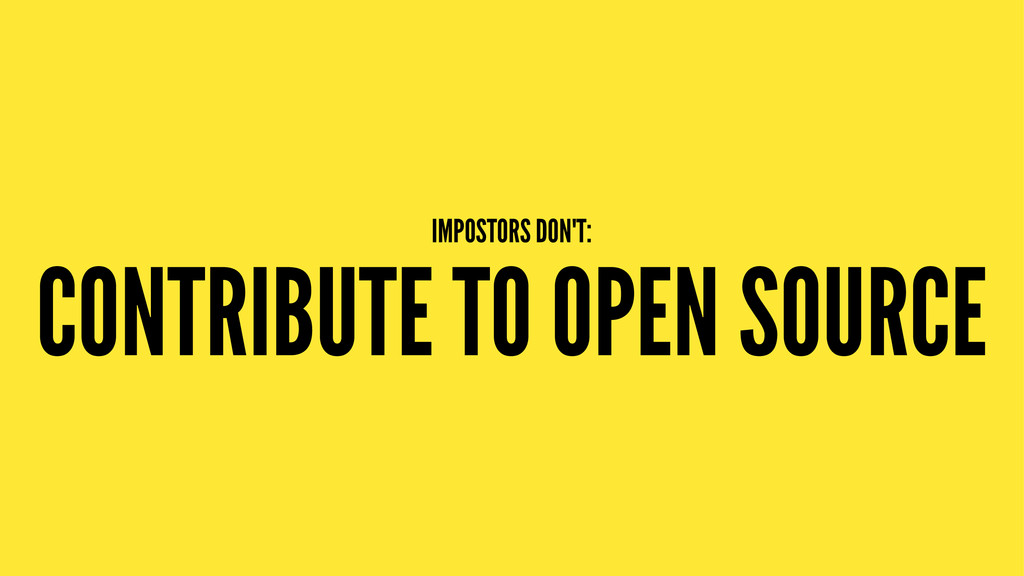 IMPOSTORS DON'T: CONTRIBUTE TO OPEN SOURCE