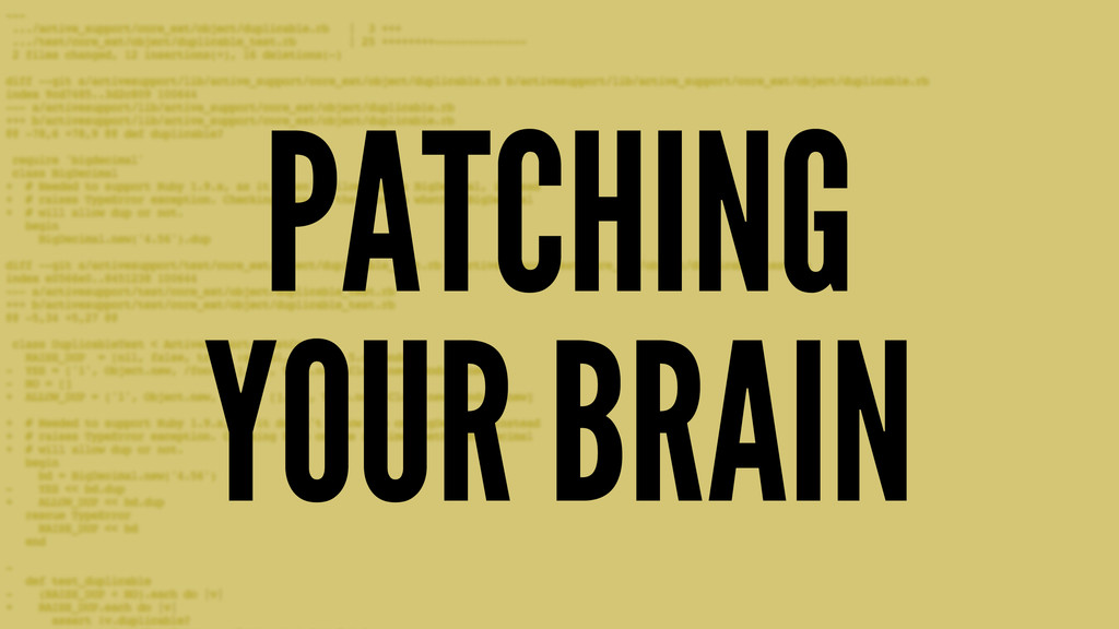 PATCHING YOUR BRAIN
