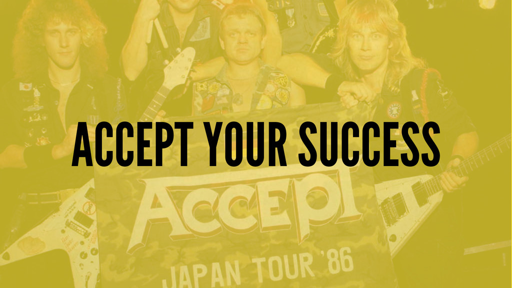 ACCEPT YOUR SUCCESS