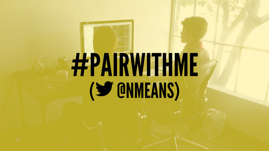 #PAIRWITHME ( @NMEANS)