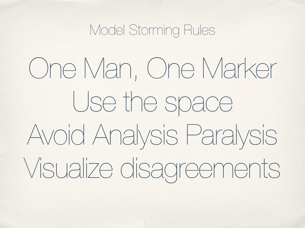 One Man, One Marker Use the space Avoid Analysi...