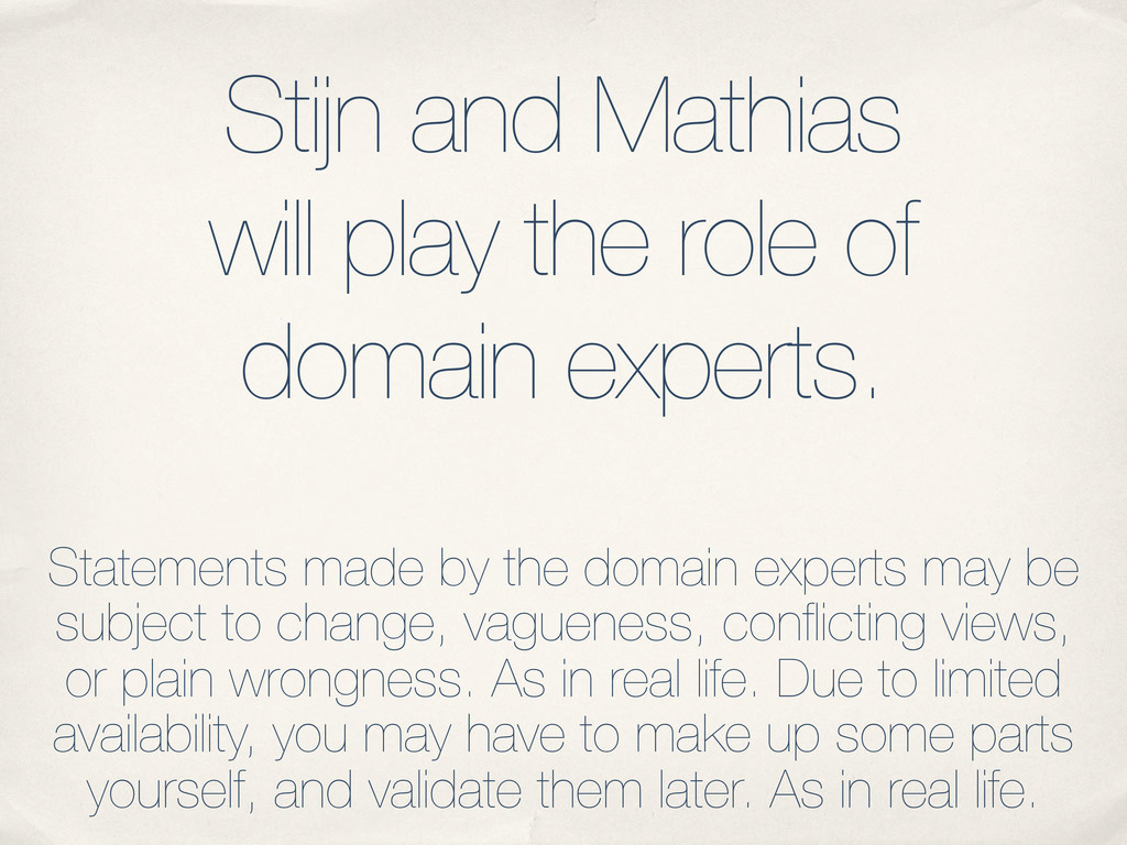 Stijn and Mathias will play the role of domain ...