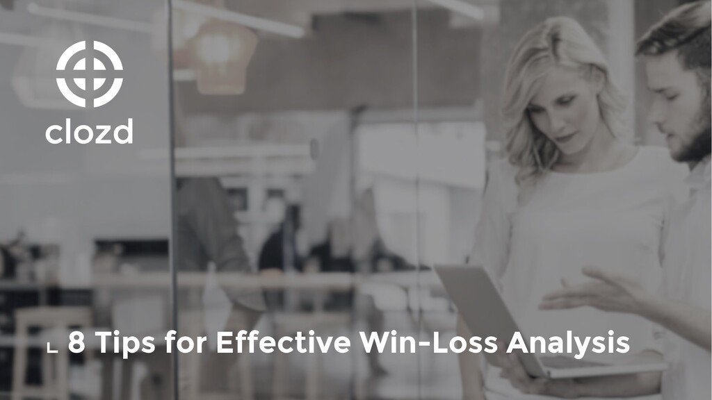 ⌞8 Tips for Effective Win-Loss Analysis