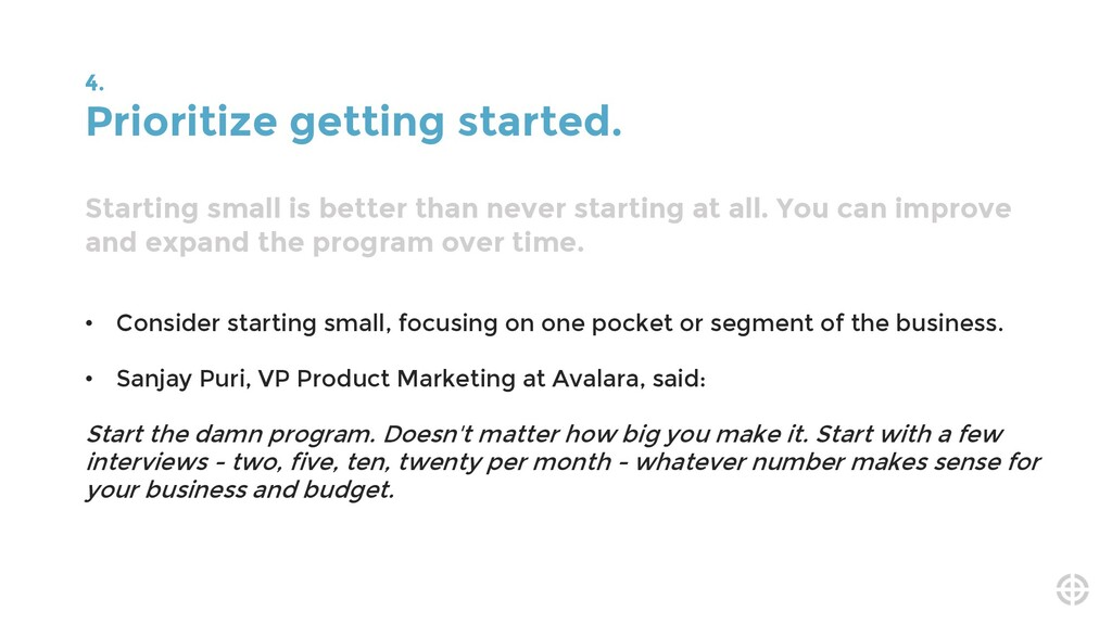 4. Prioritize getting started. Starting small i...