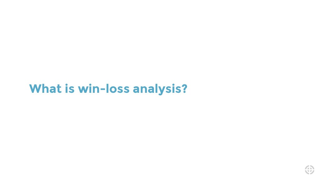 What is win-loss analysis?