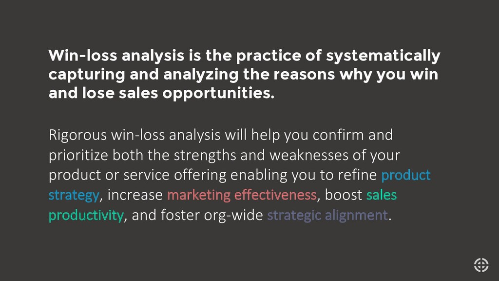 Win-loss analysis is the practice of systematic...