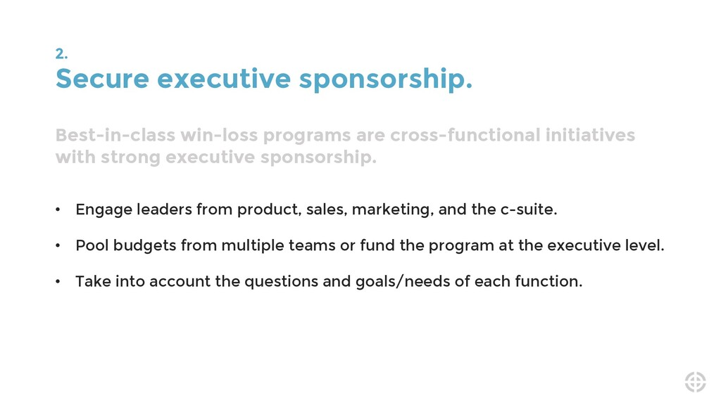 2. Secure executive sponsorship. Best-in-class ...