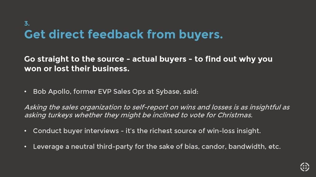 3. Get direct feedback from buyers. Go straight...