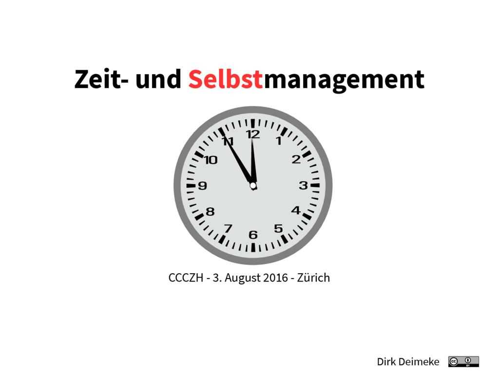 Zeit- und Selbstmanagement CCCZH - 3. August 20...