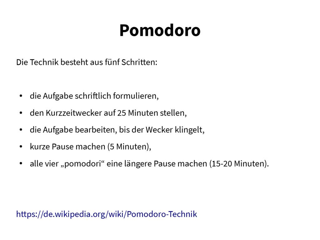 Pomodoro Die Technik besteht aus fünf Schritten...