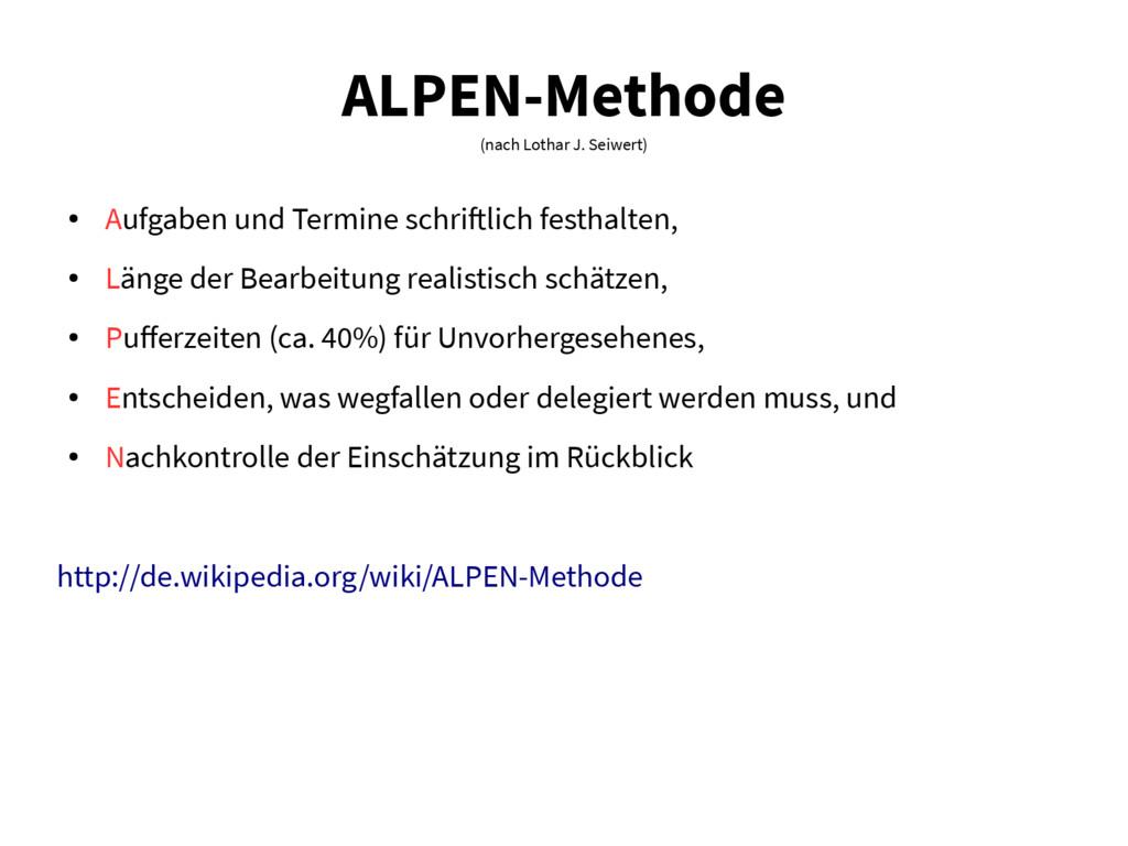 ALPEN-Methode (nach Lothar J. Seiwert) ● Aufgab...