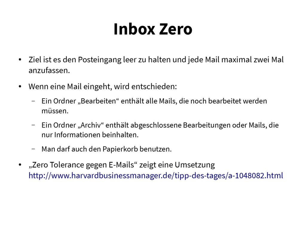 Inbox Zero ● Ziel ist es den Posteingang leer z...