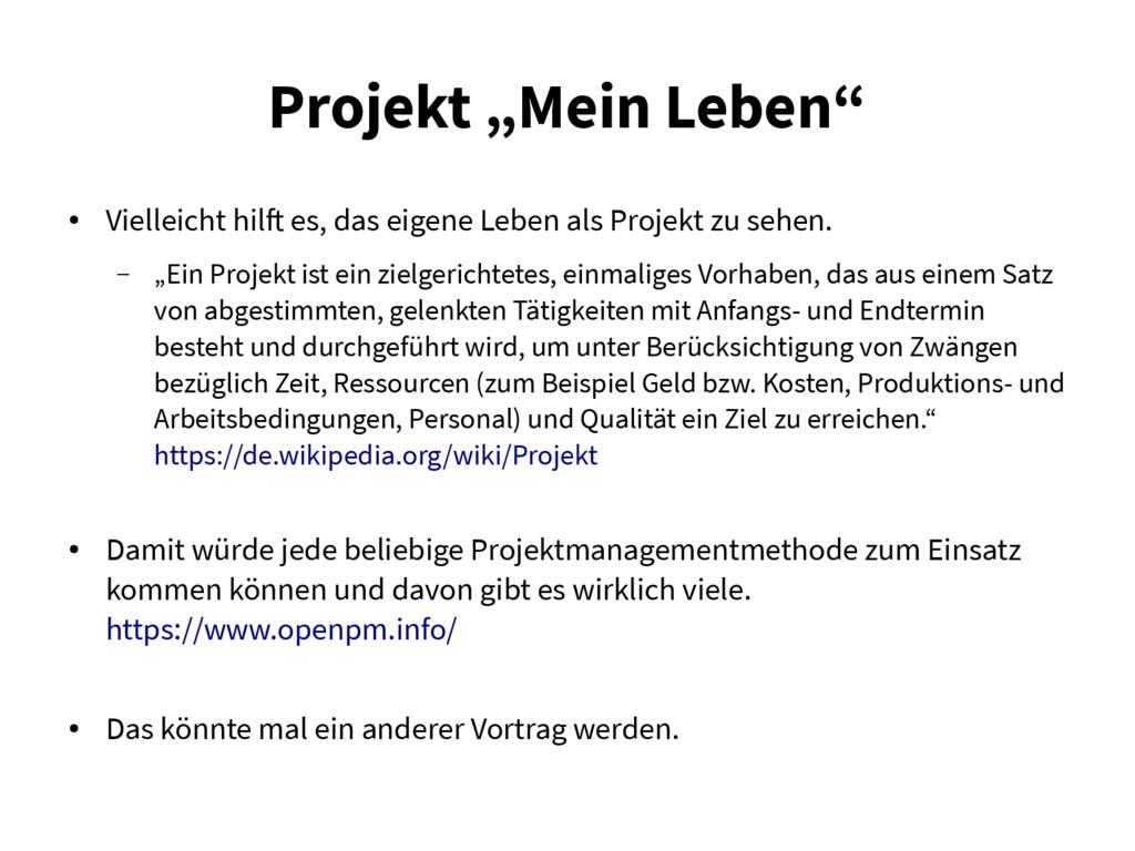 """Projekt """"Mein Leben"""" ● Vielleicht hilft es, das..."""