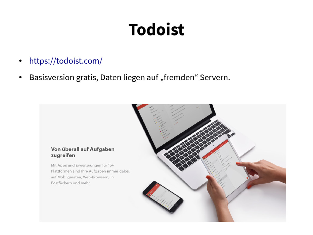 Todoist ● https://todoist.com/ ● Basisversion g...