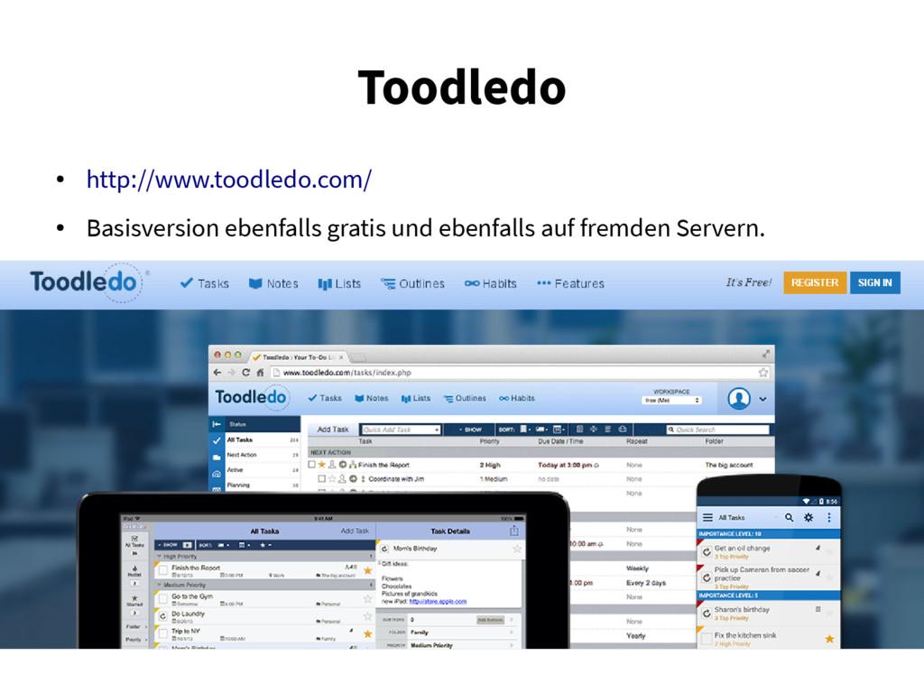 Toodledo ● http://www.toodledo.com/ ● Basisvers...