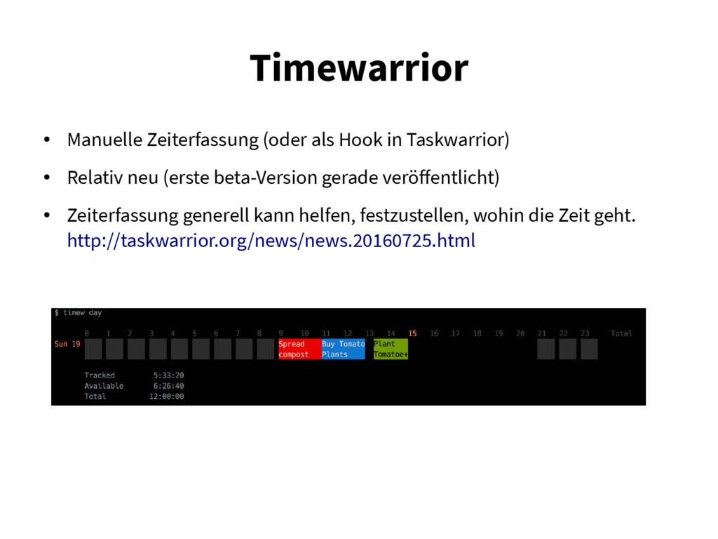 Timewarrior ● Manuelle Zeiterfassung (oder als ...