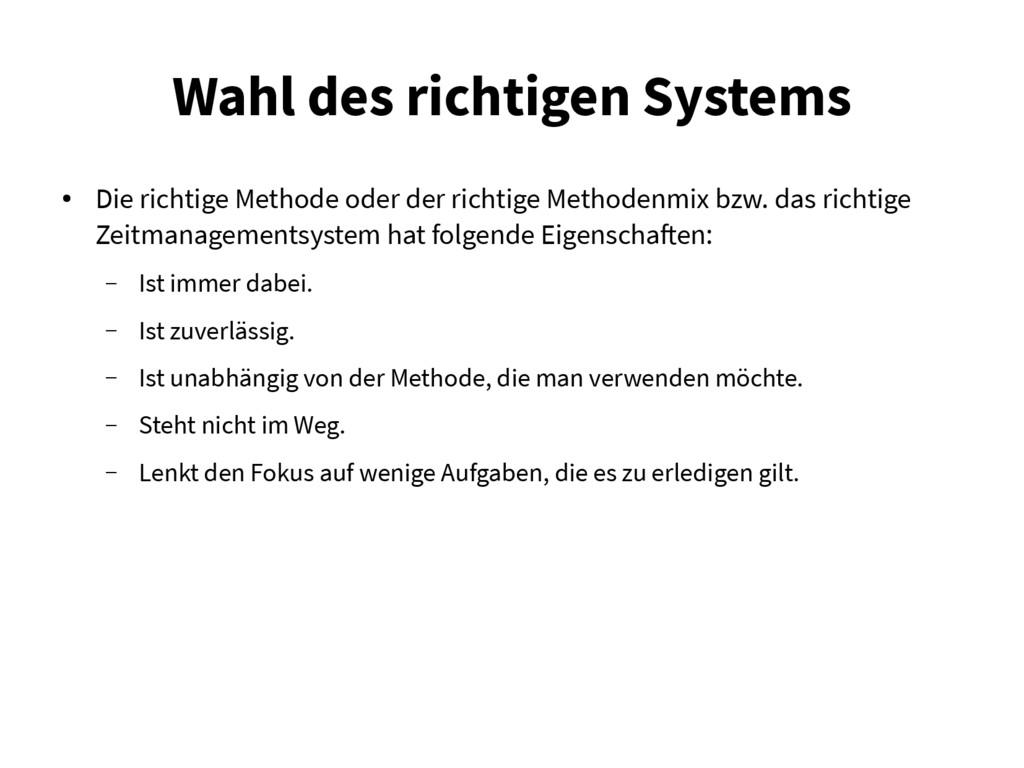 Wahl des richtigen Systems ● Die richtige Metho...