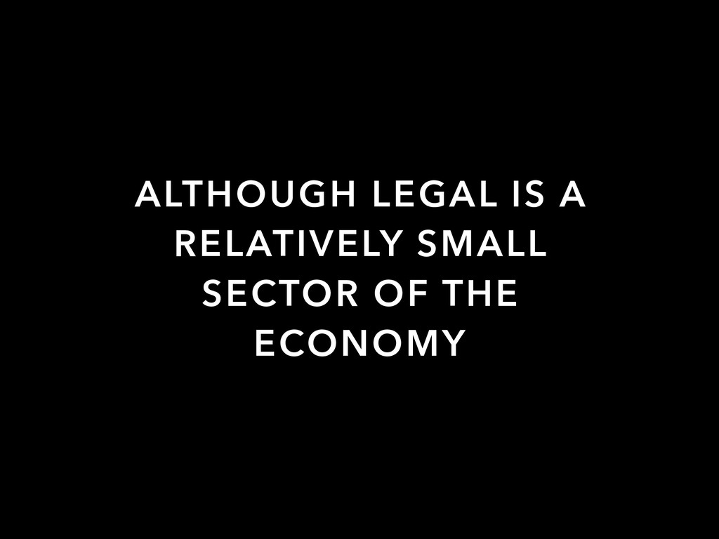 ALTHOUGH LEGAL IS A RELATIVELY SMALL SECTOR OF ...