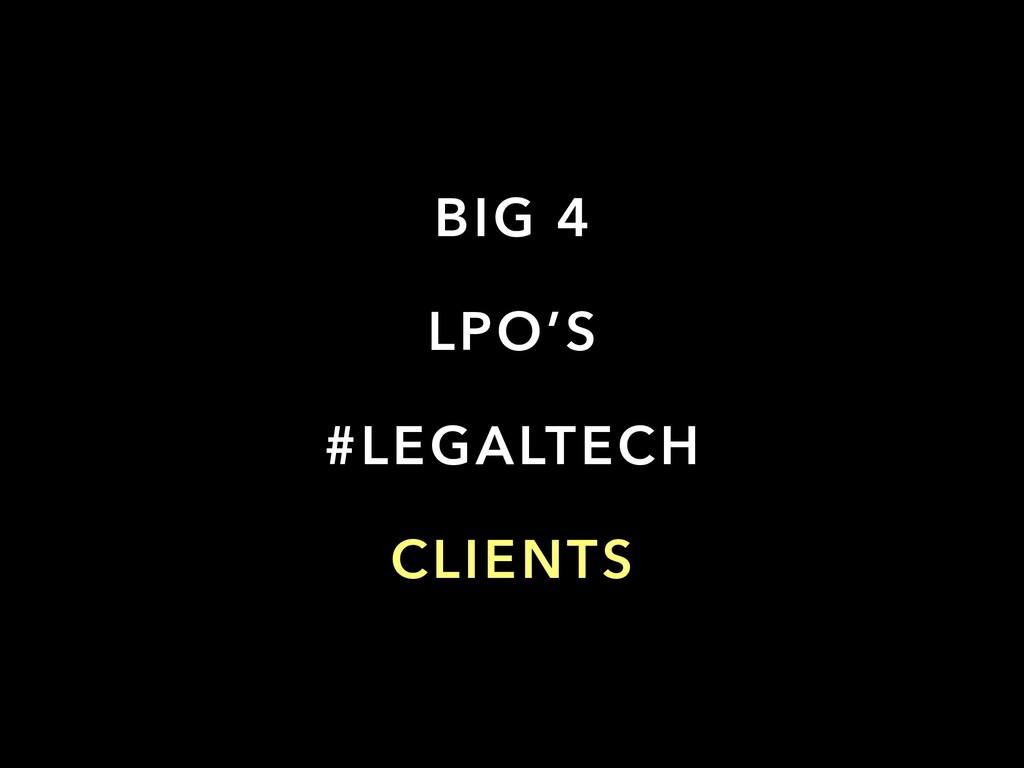 BIG 4 LPO'S #LEGALTECH CLIENTS
