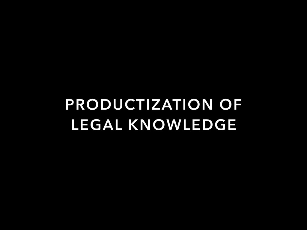 PRODUCTIZATION OF LEGAL KNOWLEDGE
