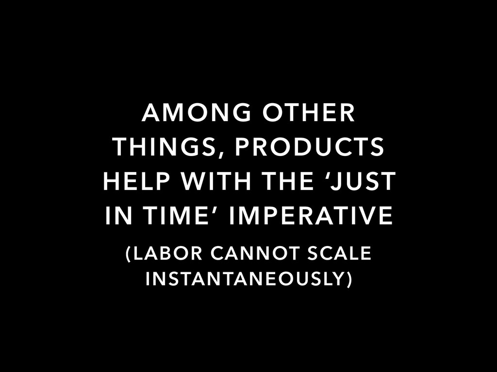 AMONG OTHER THINGS, PRODUCTS HELP WITH THE 'JUS...