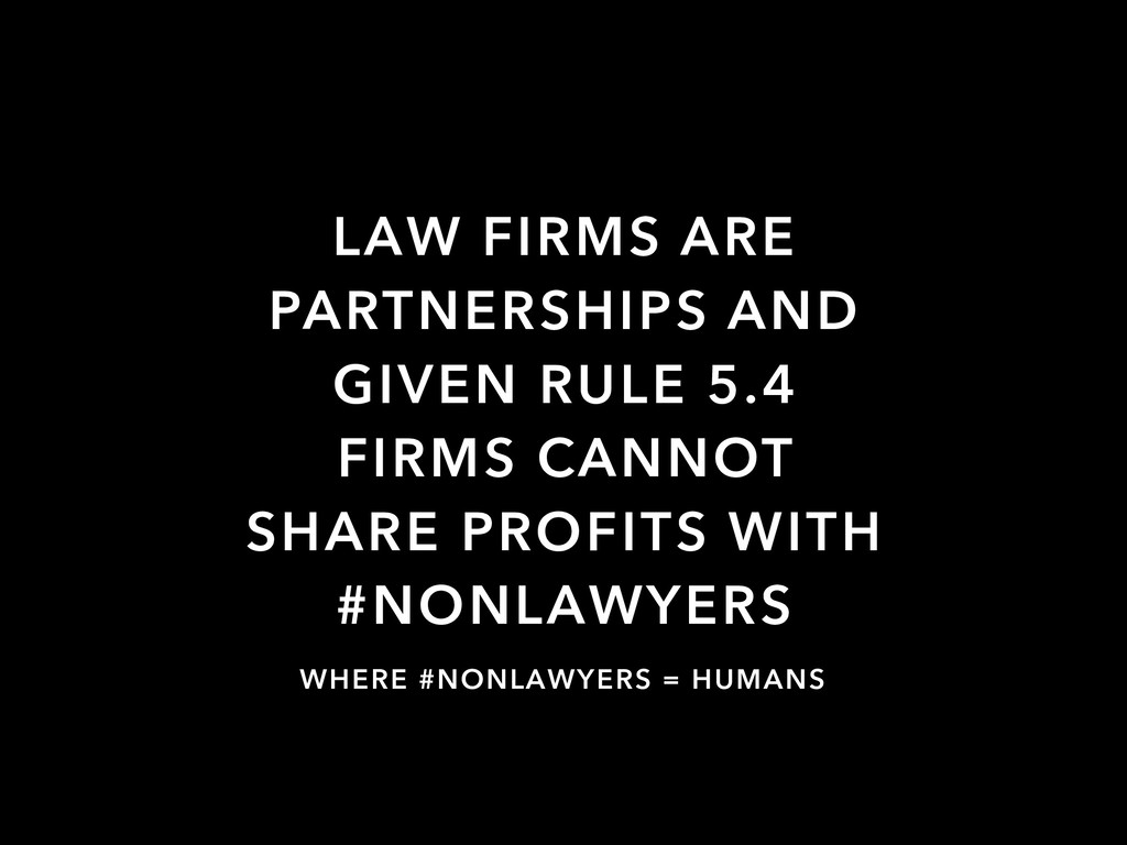 LAW FIRMS ARE PARTNERSHIPS AND GIVEN RULE 5.4 F...