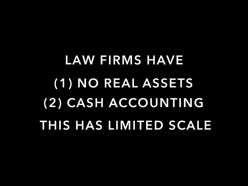 LAW FIRMS HAVE (1) NO REAL ASSETS (2) CASH ACCO...