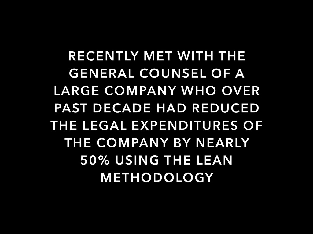 RECENTLY MET WITH THE GENERAL COUNSEL OF A LARG...