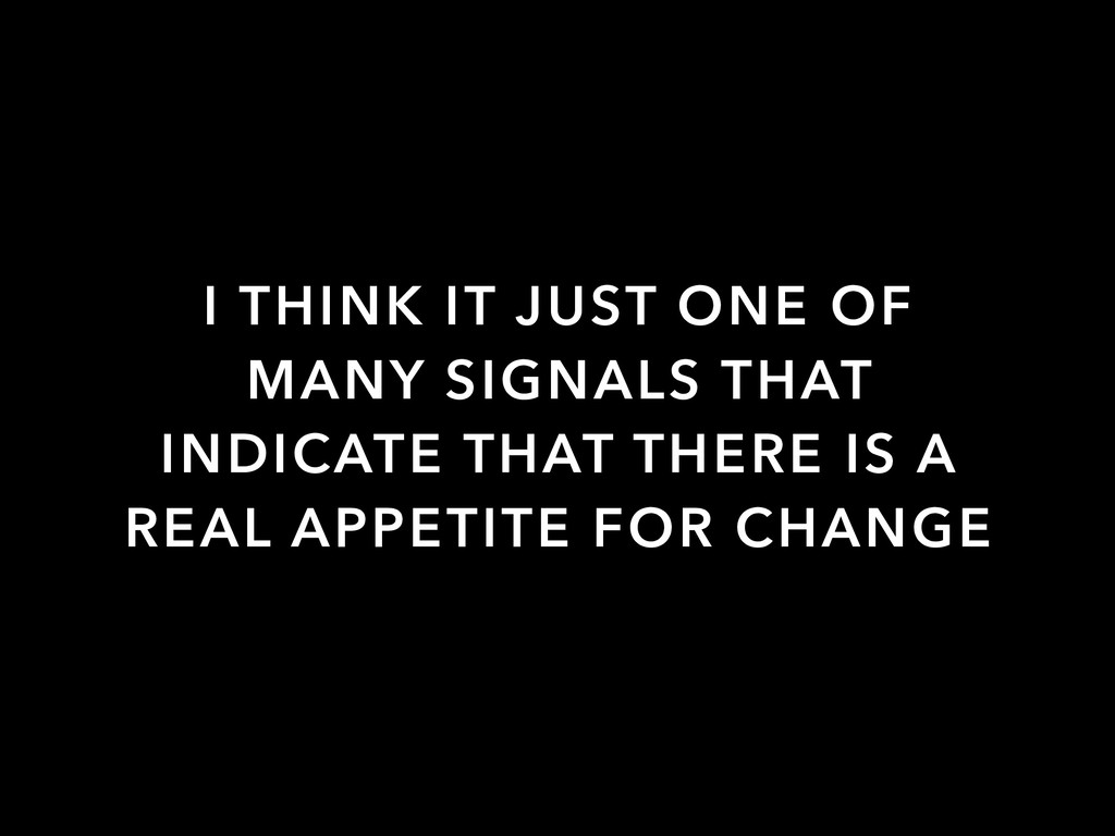 I THINK IT JUST ONE OF MANY SIGNALS THAT INDICA...