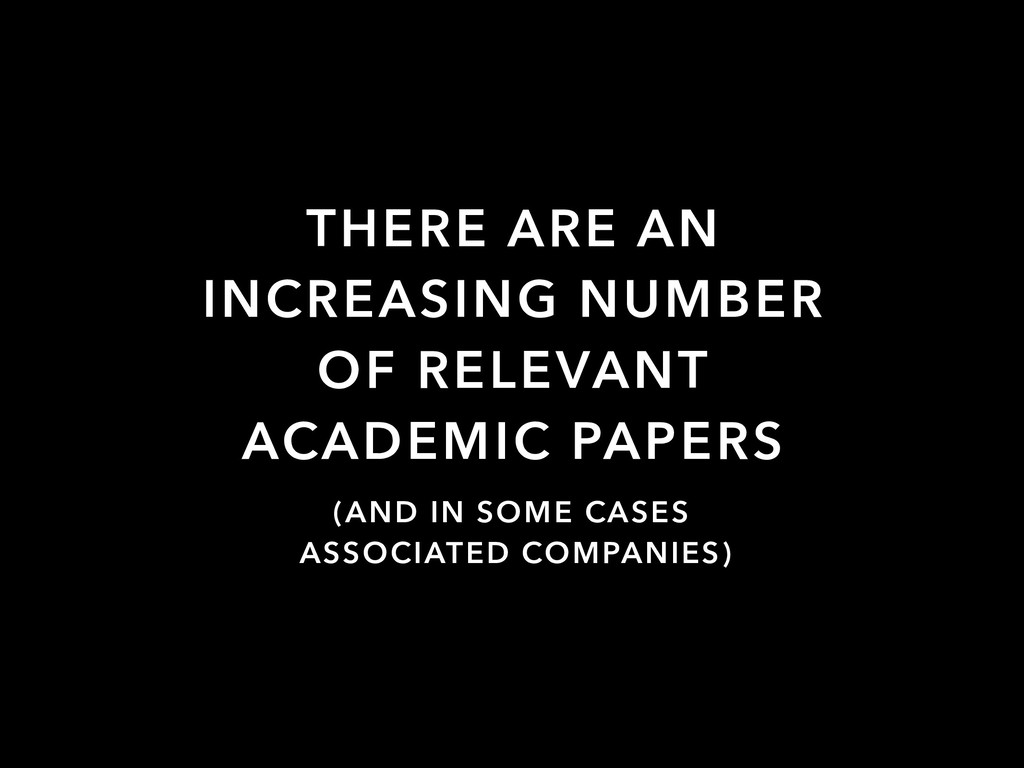 THERE ARE AN INCREASING NUMBER OF RELEVANT ACAD...