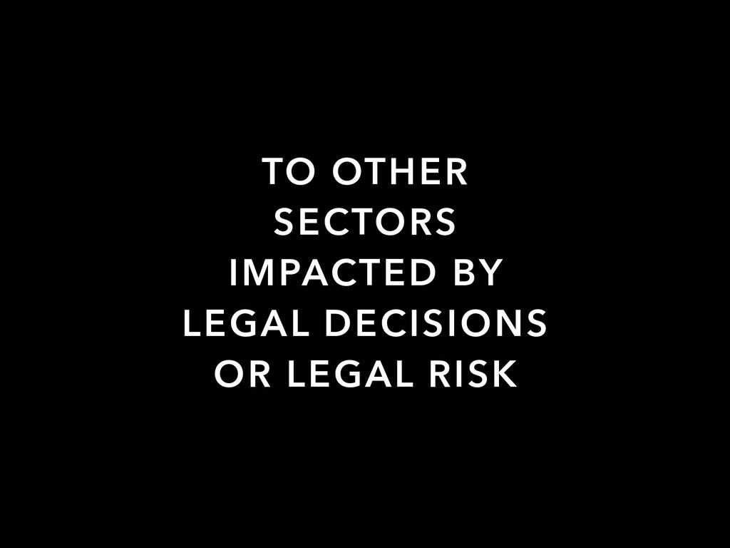 TO OTHER SECTORS IMPACTED BY LEGAL DECISIONS OR...